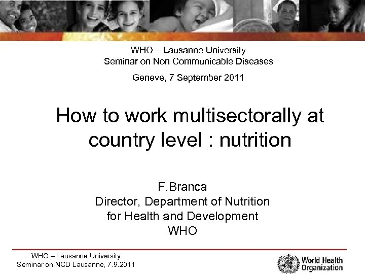 WHO – Lausanne University Seminar on Non Communicable Diseases Geneve, 7 September 2011 How