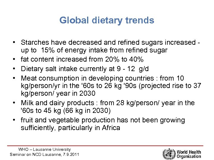 Global dietary trends • Starches have decreased and refined sugars increased - up to