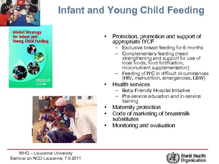 Infant and Young Child Feeding • Protection, promotion and support of appropriate IYCF –