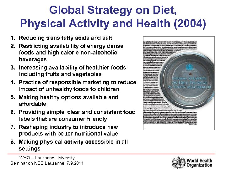 Global Strategy on Diet, Physical Activity and Health (2004) 1. Reducing trans fatty acids