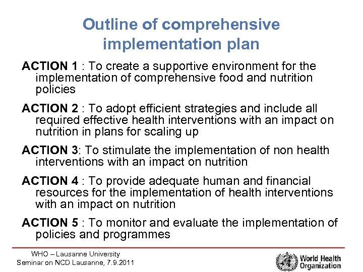 Outline of comprehensive implementation plan ACTION 1 : To create a supportive environment for