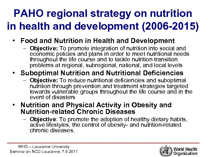 PAHO regional strategy on nutrition in health and development (2006 -2015) • Food and