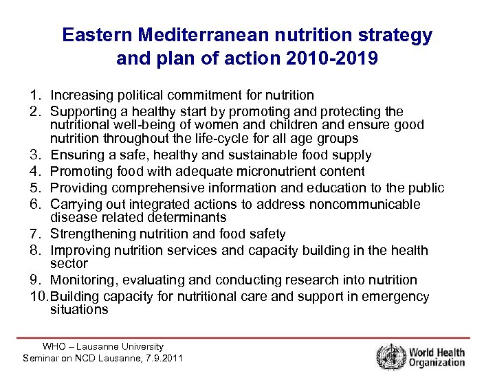 Eastern Mediterranean nutrition strategy and plan of action 2010 -2019 1. Increasing political commitment