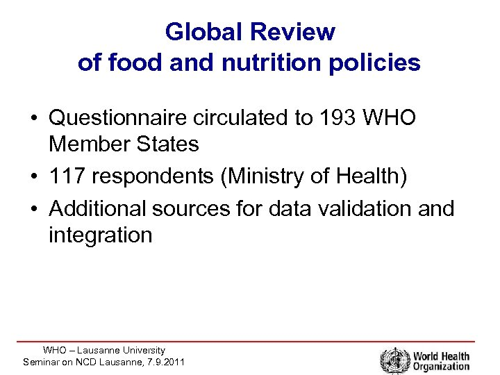 Global Review of food and nutrition policies • Questionnaire circulated to 193 WHO Member