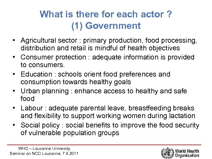 What is there for each actor ? (1) Government • Agricultural sector : primary