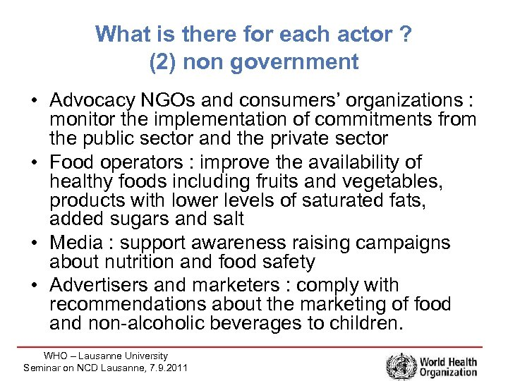 What is there for each actor ? (2) non government • Advocacy NGOs and