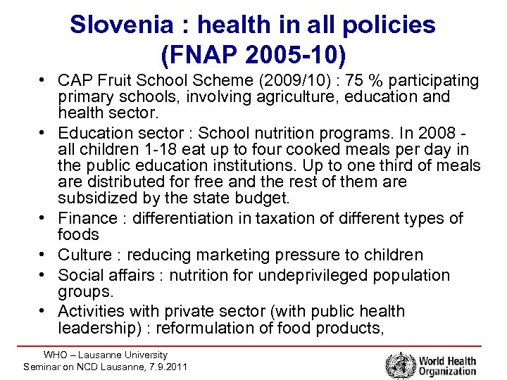 Slovenia : health in all policies (FNAP 2005 -10) • CAP Fruit School Scheme