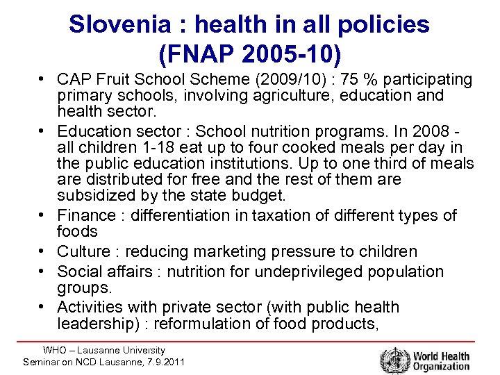 Slovenia : health in all policies (FNAP 2005 -10) • CAP Fruit School Scheme