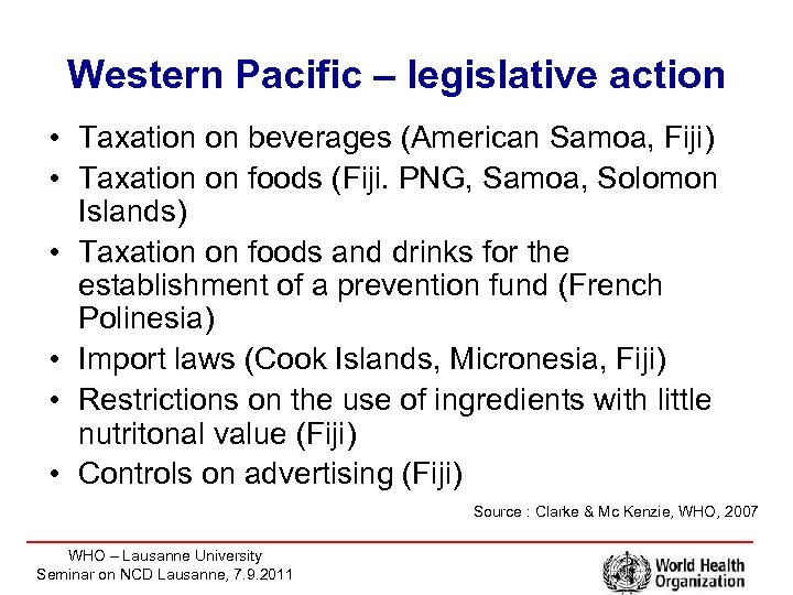 Western Pacific – legislative action • Taxation on beverages (American Samoa, Fiji) • Taxation
