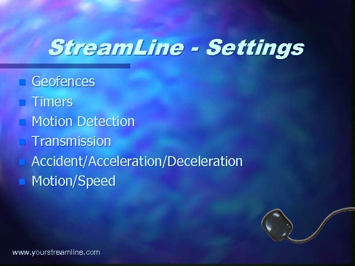 Stream. Line - Settings n n n Geofences Timers Motion Detection Transmission Accident/Acceleration/Deceleration Motion/Speed