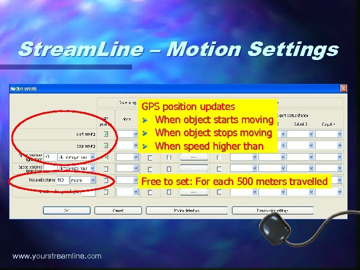 Stream. Line – Motion Settings GPS position updates Ø When object starts moving Ø
