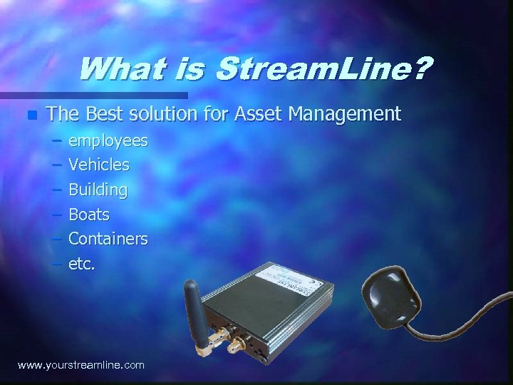 What is Stream. Line? n The Best solution for Asset Management – – –