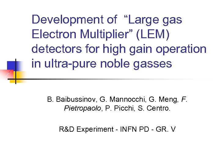 "Development of ""Large gas Electron Multiplier"" (LEM) detectors for high gain operation in ultra-pure"