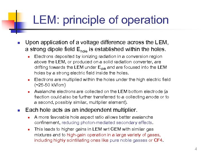 LEM: principle of operation n Upon application of a voltage difference across the LEM,
