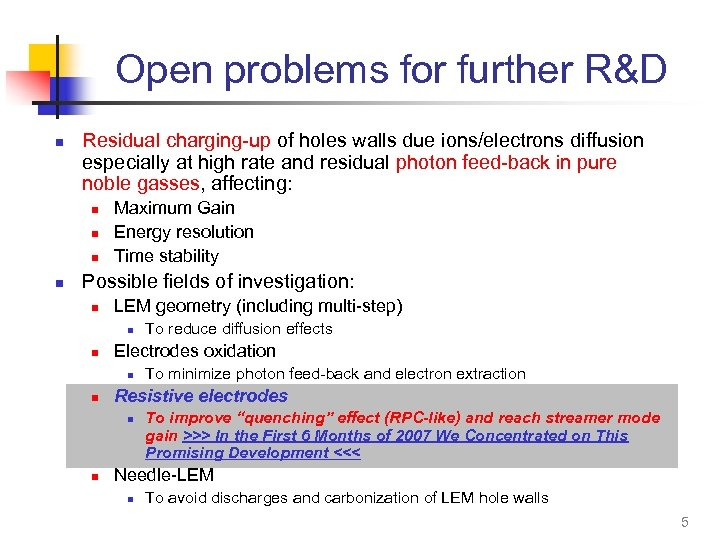 Open problems for further R&D n Residual charging-up of holes walls due ions/electrons diffusion