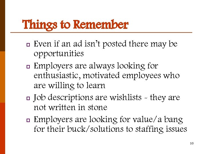 Things to Remember p p Even if an ad isn't posted there may be