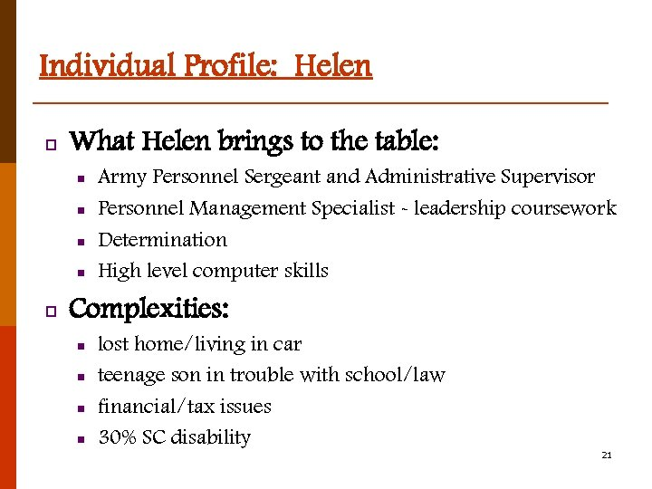 Individual Profile: Helen p What Helen brings to the table: n n p Army
