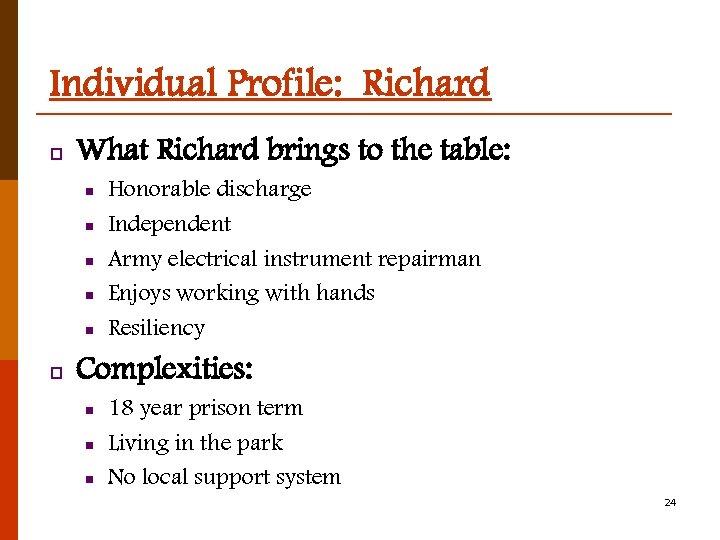 Individual Profile: Richard p What Richard brings to the table: n n n p