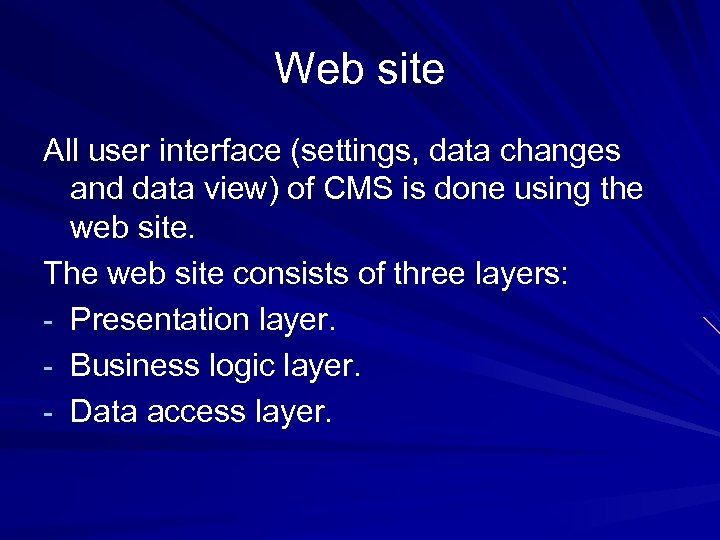 Web site All user interface (settings, data changes and data view) of CMS is