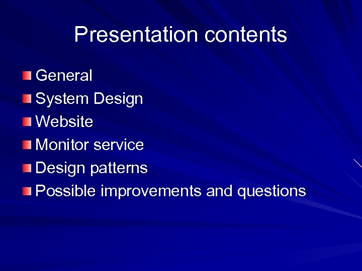 Presentation contents General System Design Website Monitor service Design patterns Possible improvements and questions