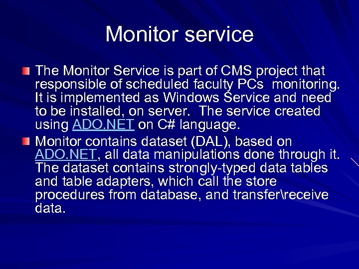 Monitor service The Monitor Service is part of CMS project that responsible of scheduled