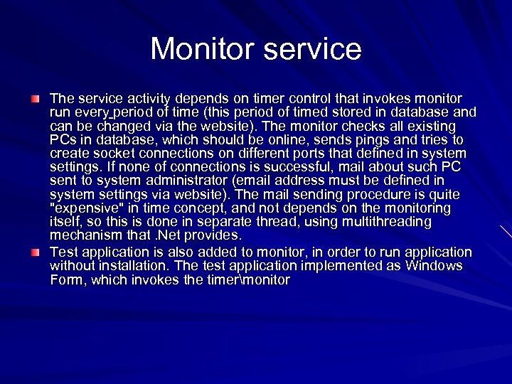 Monitor service The service activity depends on timer control that invokes monitor run every