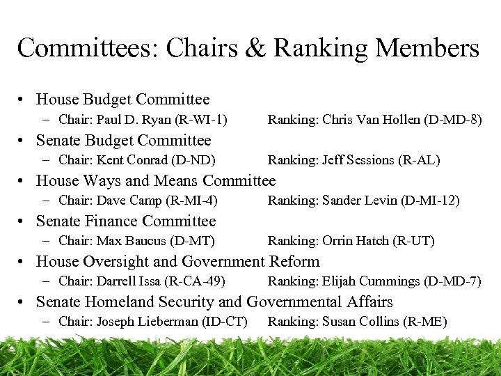 Committees: Chairs & Ranking Members • House Budget Committee – Chair: Paul D. Ryan