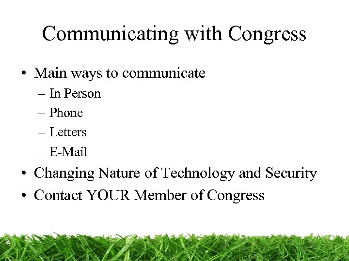 Communicating with Congress • Main ways to communicate – In Person – Phone –