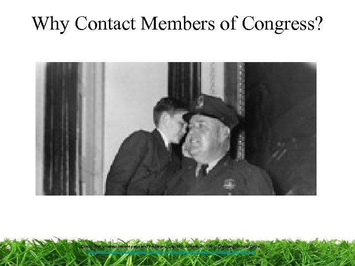Why Contact Members of Congress? Credit: The smallest Senate page and the largest Capitol