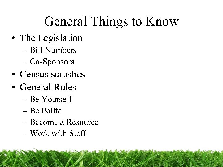 General Things to Know • The Legislation – Bill Numbers – Co-Sponsors • Census