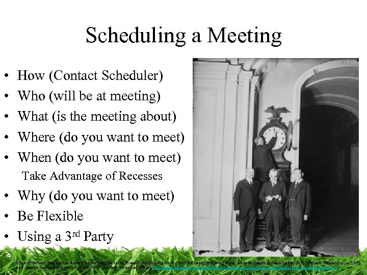Scheduling a Meeting • • • How (Contact Scheduler) Who (will be at meeting)