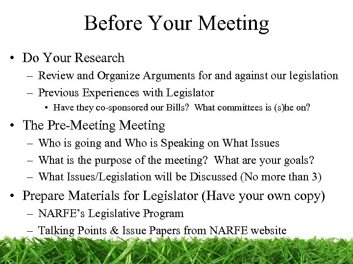 Before Your Meeting • Do Your Research – Review and Organize Arguments for and