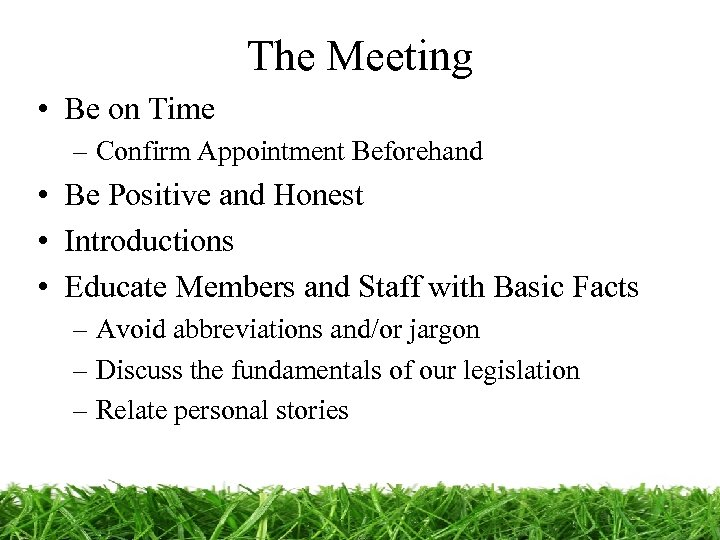 The Meeting • Be on Time – Confirm Appointment Beforehand • Be Positive and