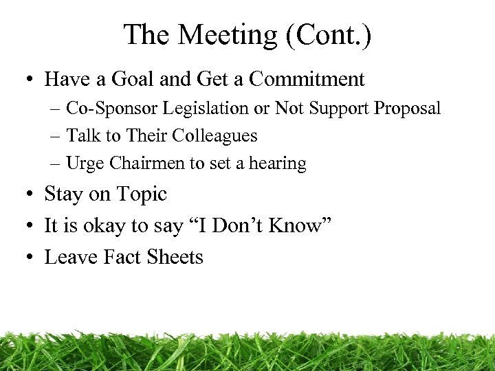 The Meeting (Cont. ) • Have a Goal and Get a Commitment – Co-Sponsor