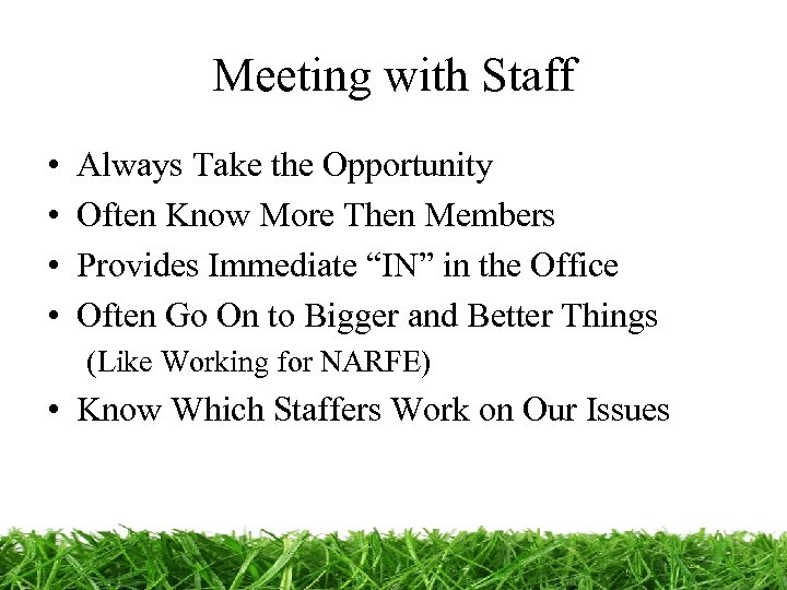 Meeting with Staff • • Always Take the Opportunity Often Know More Then Members