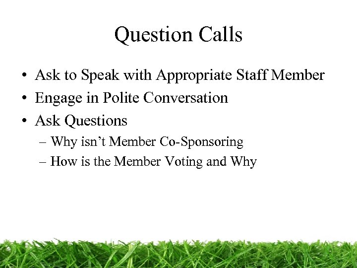 Question Calls • Ask to Speak with Appropriate Staff Member • Engage in Polite