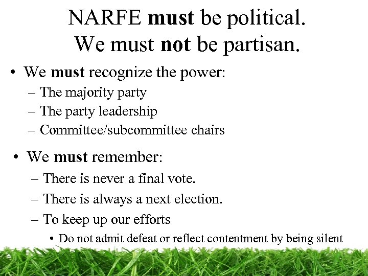 NARFE must be political. We must not be partisan. • We must recognize the
