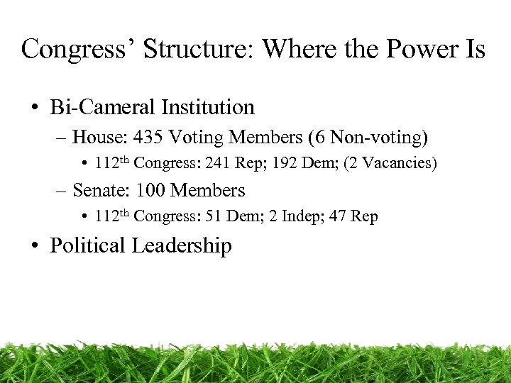 Congress' Structure: Where the Power Is • Bi-Cameral Institution – House: 435 Voting Members