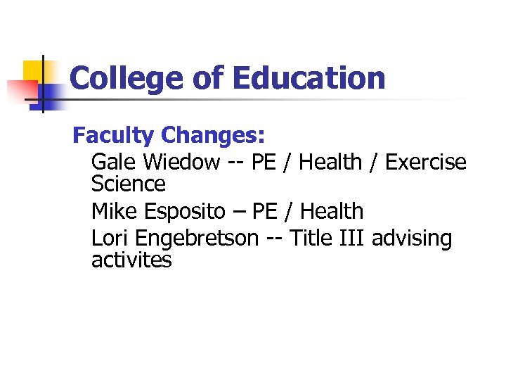 College of Education Faculty Changes: Gale Wiedow -- PE / Health / Exercise Science