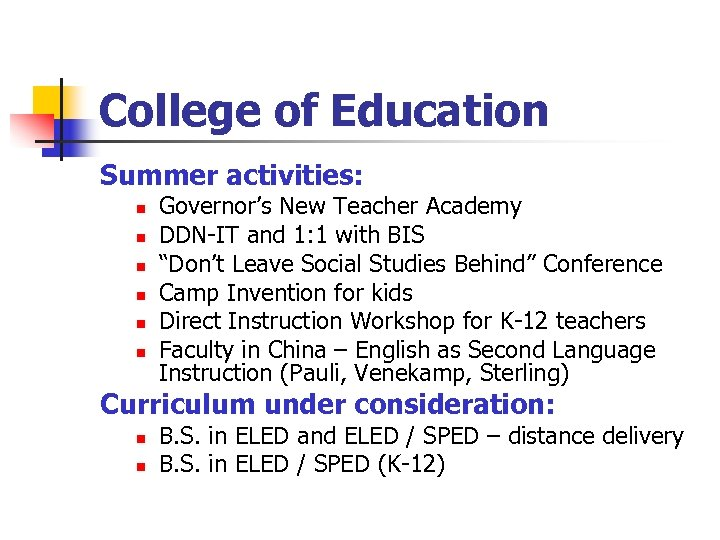 College of Education Summer activities: n n n Governor's New Teacher Academy DDN-IT and