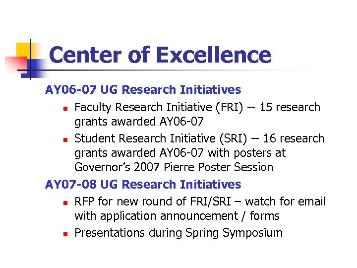 Center of Excellence AY 06 -07 UG Research Initiatives n Faculty Research Initiative (FRI)