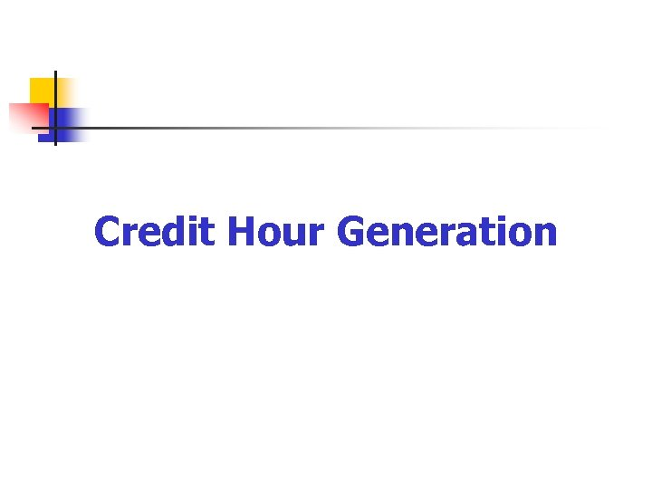 Credit Hour Generation