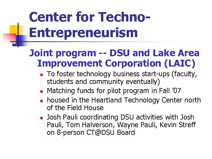 Center for Techno. Entrepreneurism Joint program -- DSU and Lake Area Improvement Corporation (LAIC)