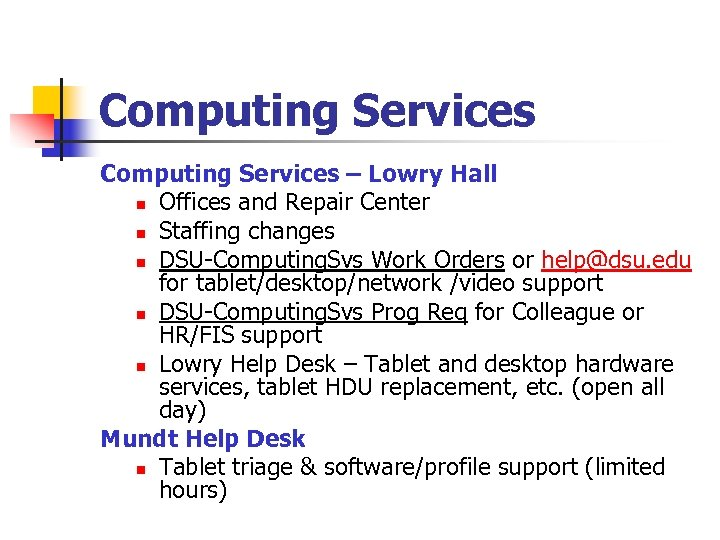 Computing Services – Lowry Hall n Offices and Repair Center n Staffing changes n