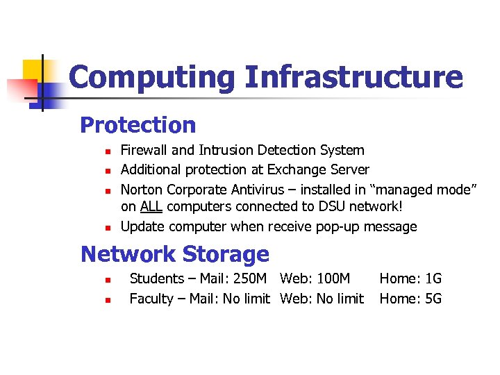 Computing Infrastructure Protection n n Firewall and Intrusion Detection System Additional protection at Exchange