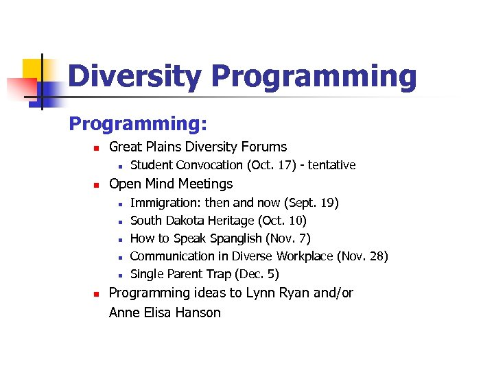Diversity Programming: n Great Plains Diversity Forums n n Open Mind Meetings n n