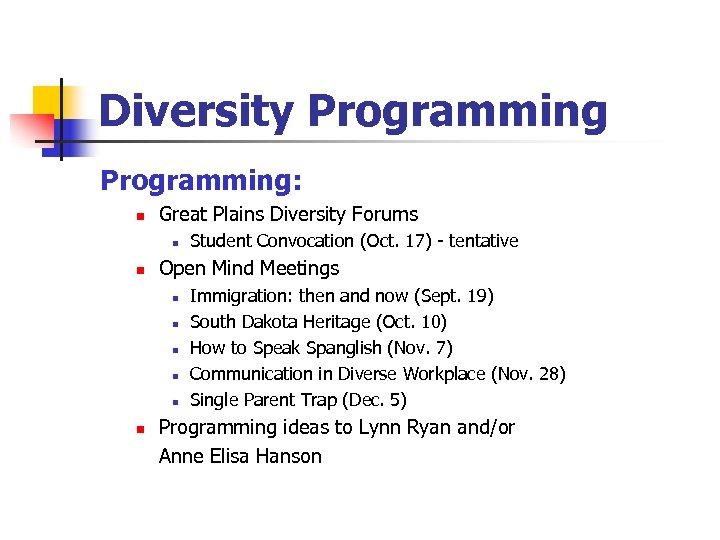 Diversity Programming: n Great Plains Diversity Forums n n Open Mind Meetings n n