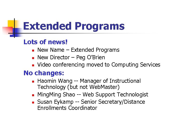 Extended Programs Lots of news! n n n New Name – Extended Programs New
