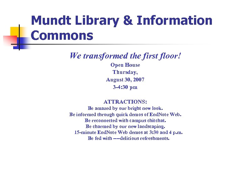 Mundt Library & Information Commons We transformed the first floor! Open House Thursday, August