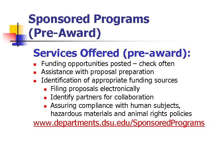 Sponsored Programs (Pre-Award) Services Offered (pre-award): n n n Funding opportunities posted – check